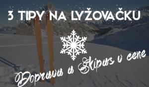 3 tipy: lyžovačky s dopravou a skipasom