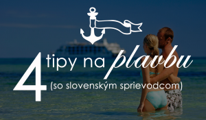 4 tipy na plavbu so slovenským sprievodcom