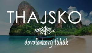 Thajsko (dovolenkový ťahák)