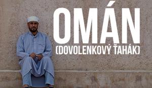 Omán (dovolenkový ťahák)