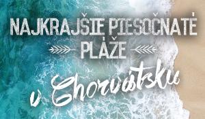 Najkrajšie piesočnaté pláže v Chorvátsku