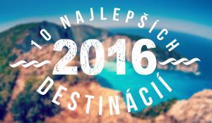 10 najlepších destinácií 2016