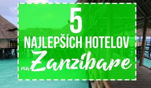 5 najlepších hotelov na Zanzibare